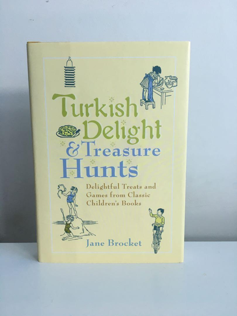 Turkish Delight and Treasure Hunts: Delightful Treats and Games from Classic Children's Books