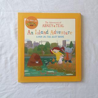 NEW NO SEGEL • The Adventures of Abney & Teal An Island Adventure (A Pop-In-The-Slot Book)