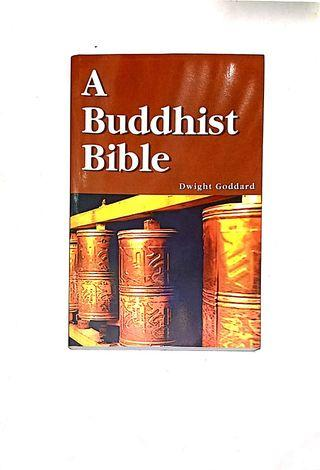 A Buddhist Bible - Dwight Goddard