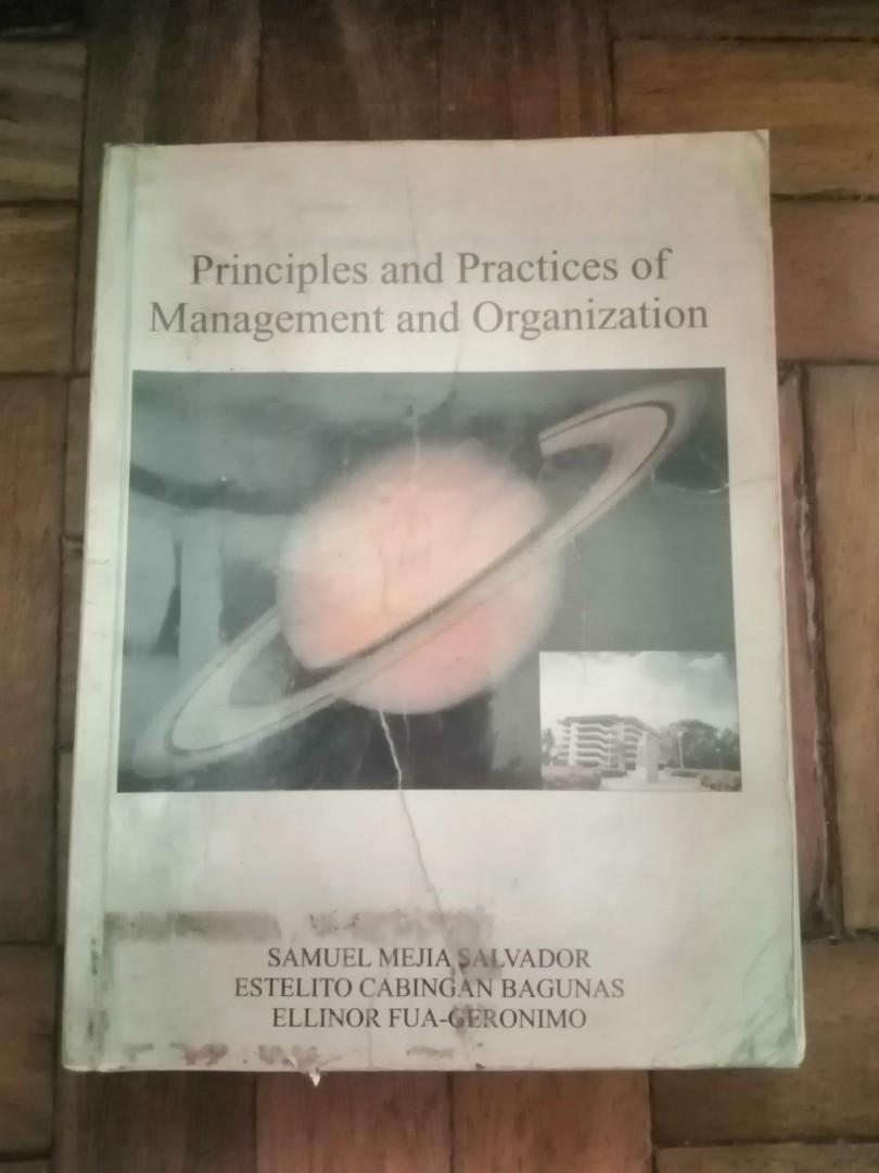 Principles and Practices of Management and Organization -SAMUEL MEJIA SALVADOR, ESTELITO CABINGAN BAGUNAS, ELLINOR FUA-GERONIMO