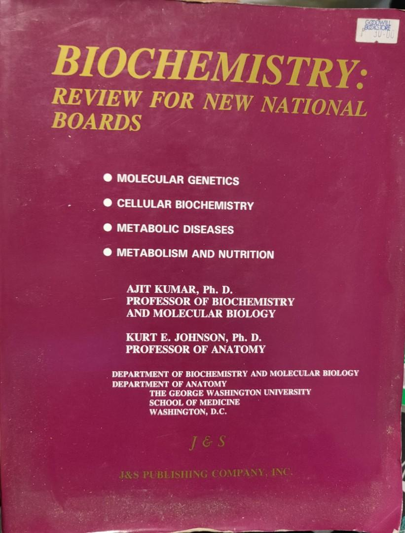 Biochemistry: Review for New National Boards by Kumar & Johnson, J&S Publishing, Virginia USA, 1993 print