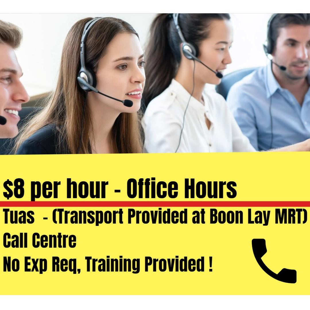 Call Centre / Customer Service ($8 per hour / Tuas)