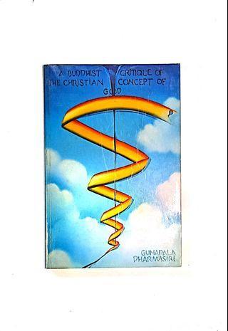 A Buddhist Critique Of The Christian Concept Of God - Gunapala Dharmasiri
