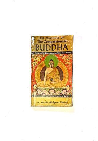 The teachings of the Compassionate Buddha - Edwin Arthur Burtt