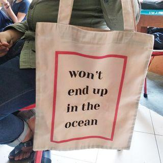 Won't End Up In The Ocean Tote Bag