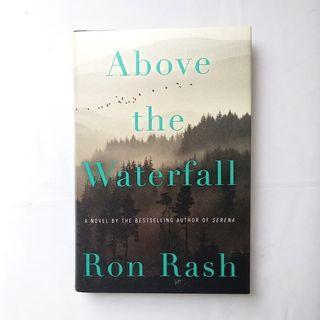 Above the Waterfall - Ron Rash