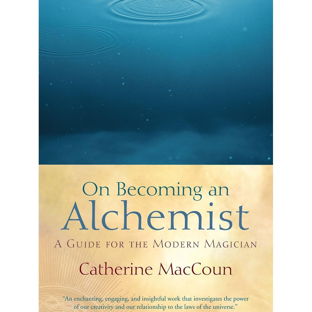 On Becoming an Alchemist: A Guide for the Modern Magician Paperback – December 23, 2008