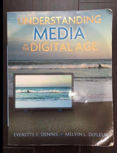 Understanding Media in the Digital Age by Everette Dennis, & Melvin DeFleur