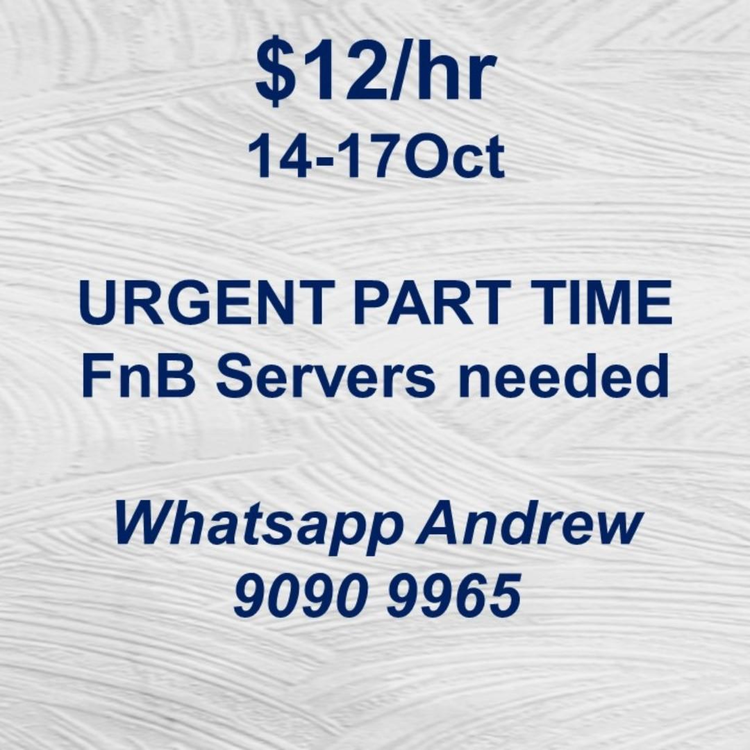 Part Time FnB SERVICE CREW  Pay: $12/hr (14-17Oct).