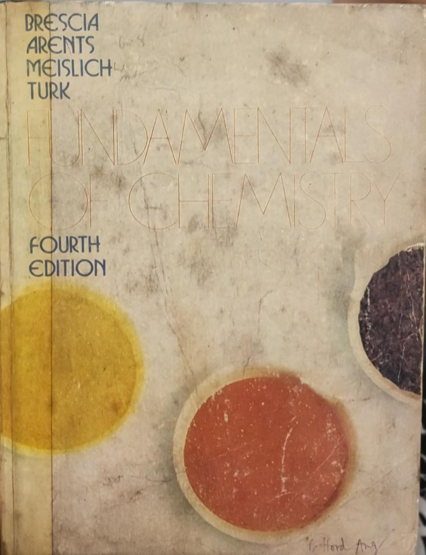 Fundamentals of Chemistry, 4th Ed by Brescia, Arents, Meislich & Turk, copyright 1983