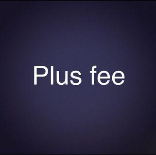 Plus fee