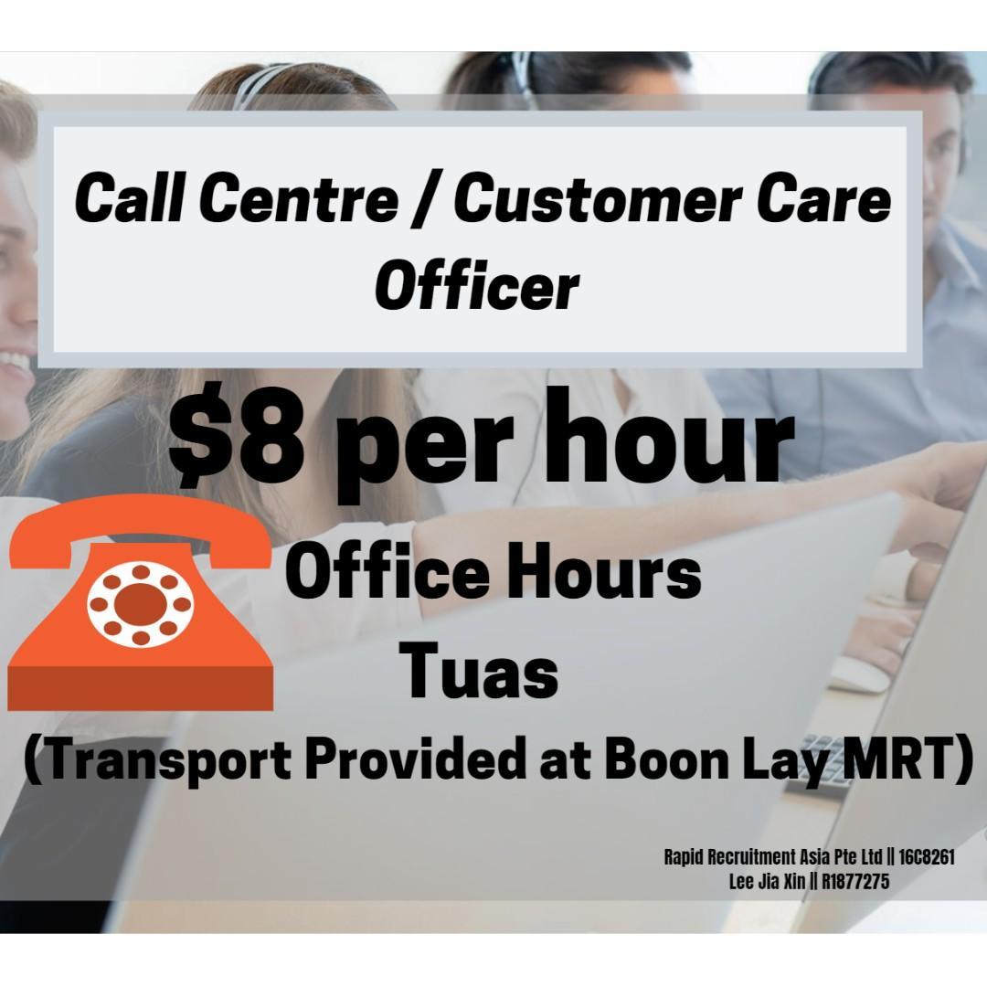 Call Centre / Customer Care Officer ($8 per hour / Tuas)