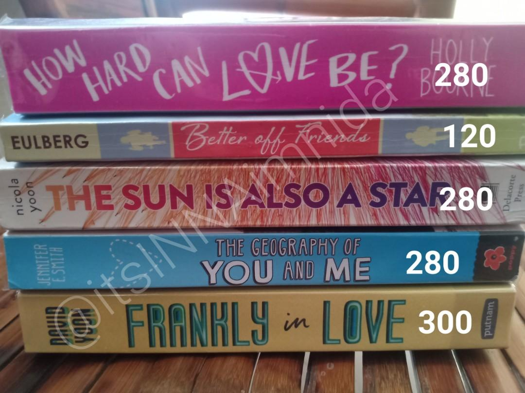 How Hard Love Can Be by Holly Bourne  Better off Friend by Elizabeth Eulberg The Sun is also a Star by Nicola Yoon The Geography of You and Me by Jennifer Smith Frankly in Love by David Yoon