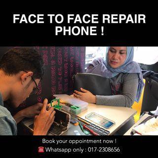 REPAIR PHONE FACE TO FACE DEPAN ANDA !!