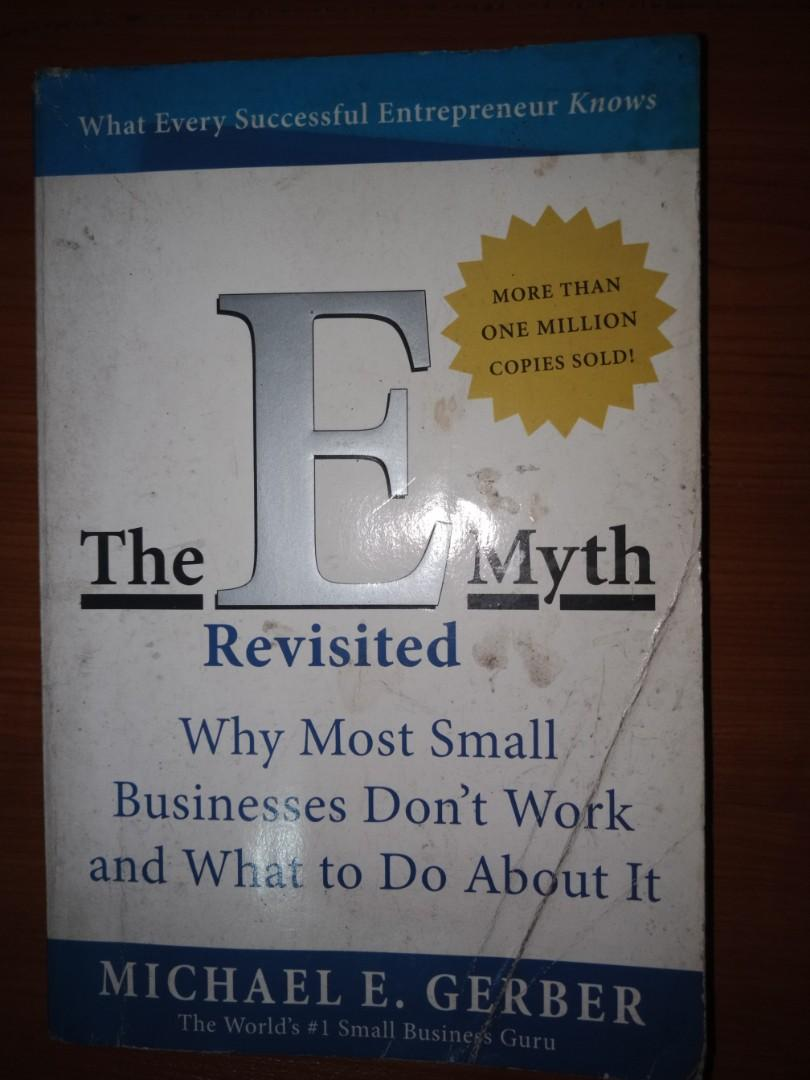 The E-Myth Revisited: Why Most Small Businesses Don't Work and What to Do About It  by Michael Gerber (Voted #1 business book by Inc. 500 CEOs.)