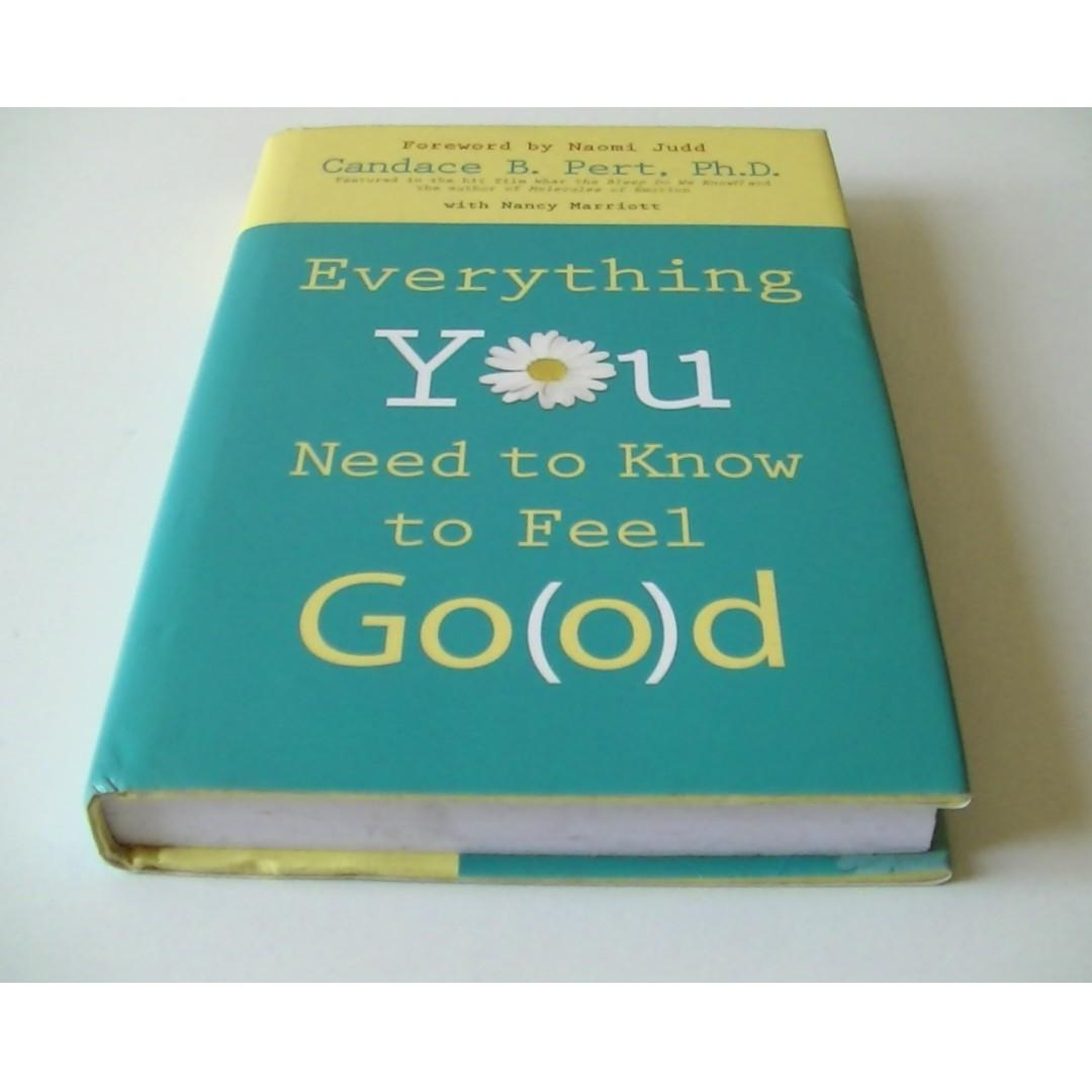 EVERYTHING YOU NEED TO KNOW TO FEEL GO(O)D - Candace B. Pert, Ph.D. - Hardcover