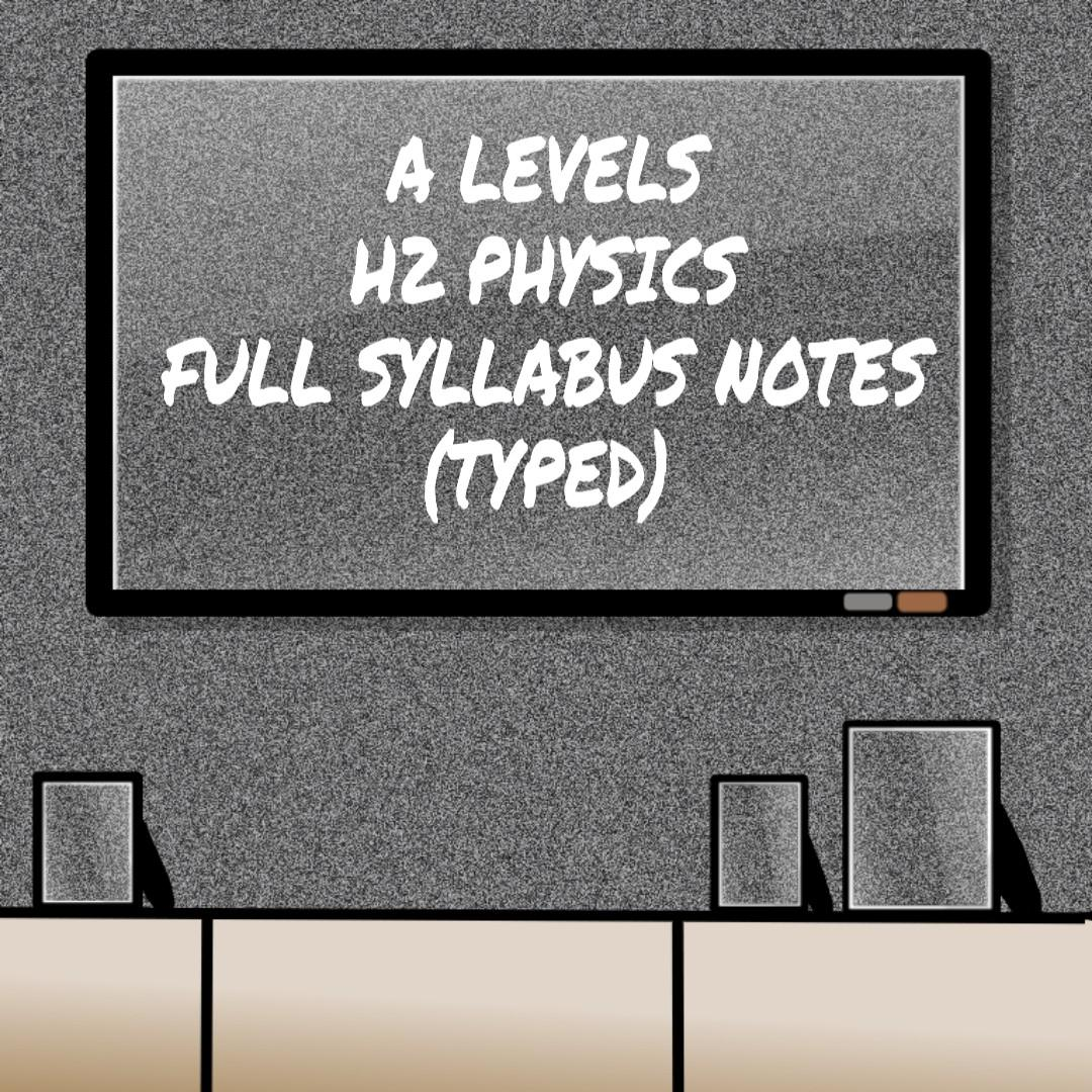 H2 PHYSICS FULL SYLLABUS NOTES