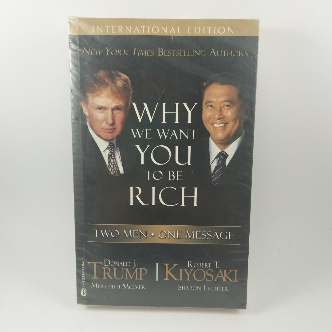 Why We Want You to Be Rich: Two Men, One Message  Book by Donald Trump and Robert Kiyosaki