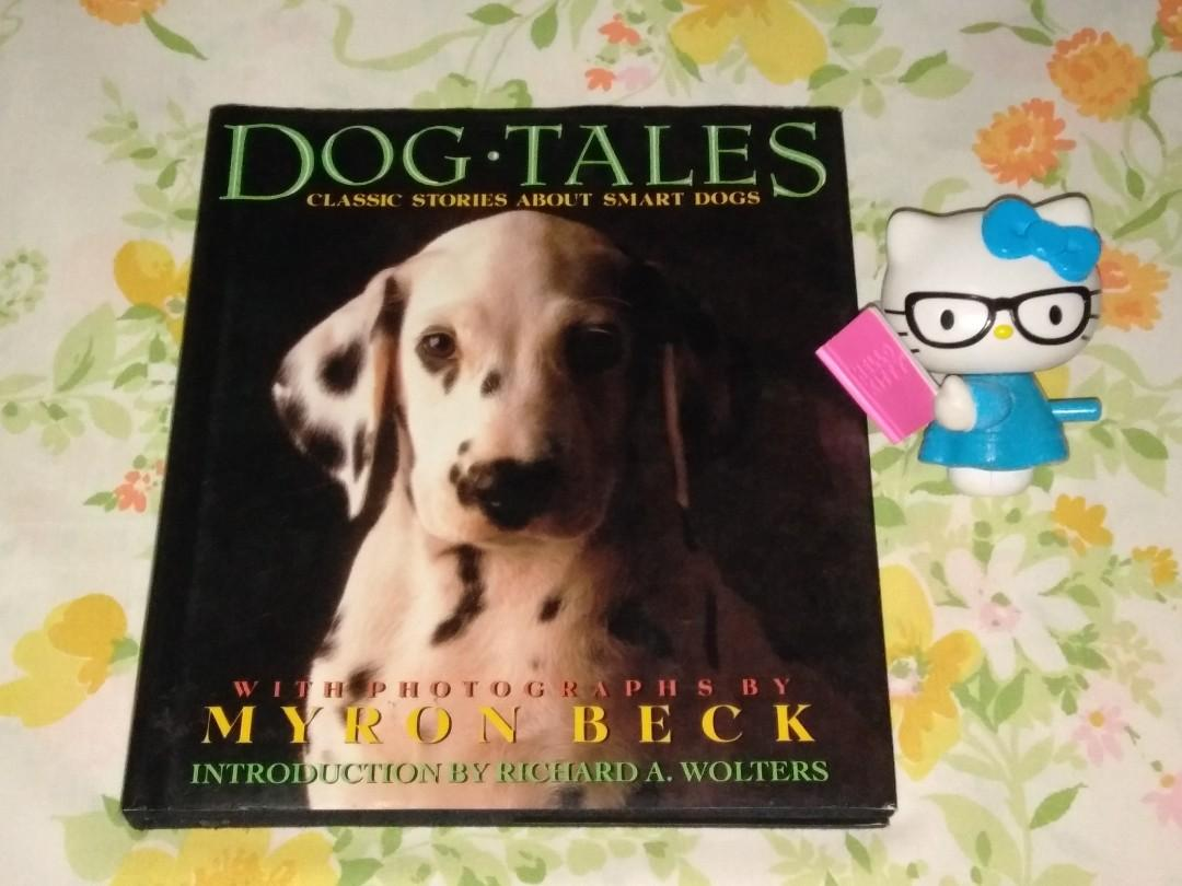 Dog Tales: Classic Stories About Smart Dogs With Photographs by Myron Beck Introduction by Richard A. Wolters