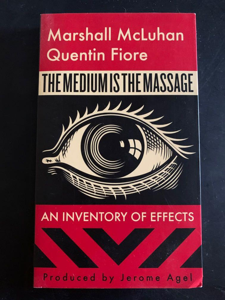 The Medium is the Massage by Marshall McLuhan and Quentin Fiore