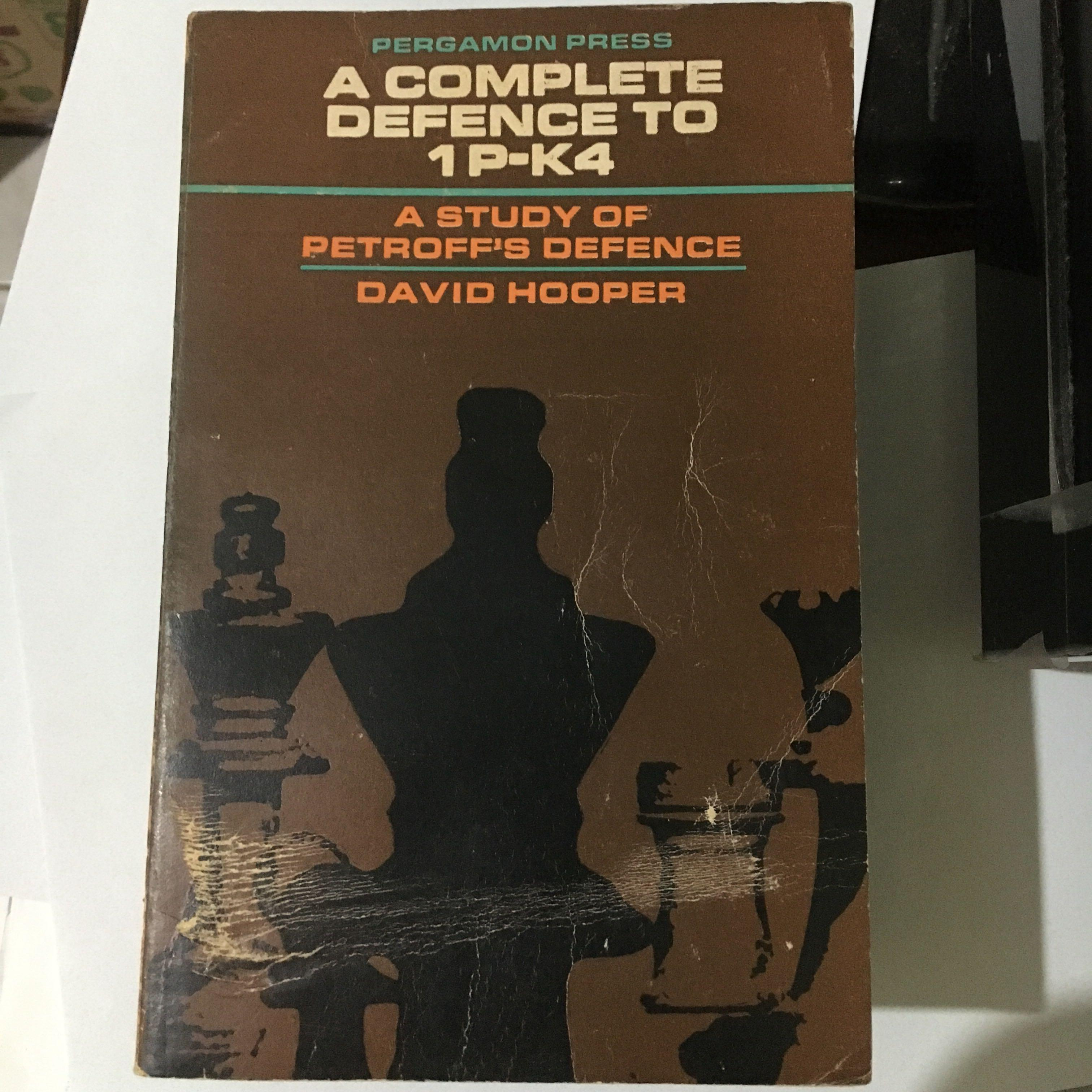 Chess book - A complete defence to 1P-K4, A study of petroff's defense by david hooper