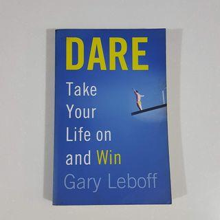 Dare: Take Your Life on and Win by Gary Leboff