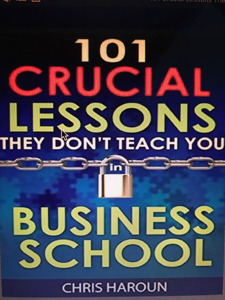 101 Crucial Leassons they dont teach you in business school by Chris Haroun epub