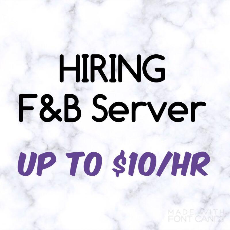 F&B Server Required (Up to $10/hr)