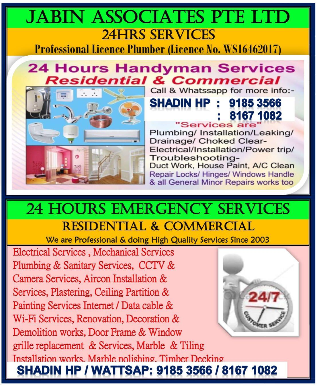 24hrs Handyman Services. Pls call phone call / wattsapp no: Shadin:91853566 / 81671082. Licence Plumber & Electrician