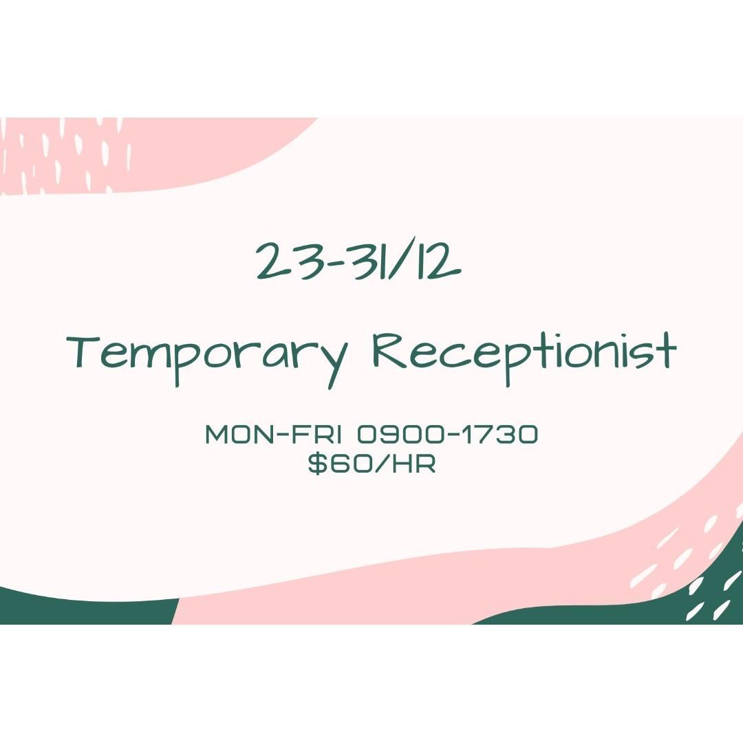 Temporary Receptionist (23-31/12)