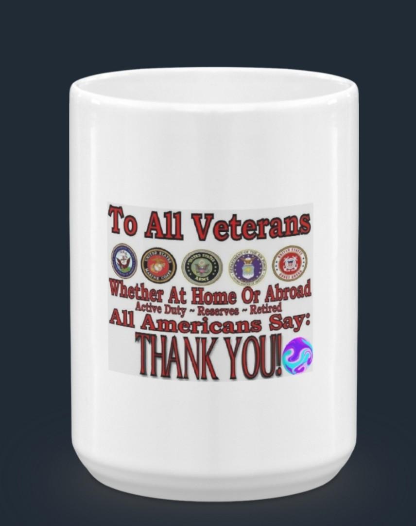 Thank A Veteran - Printed Coffee Mug by Designs By You