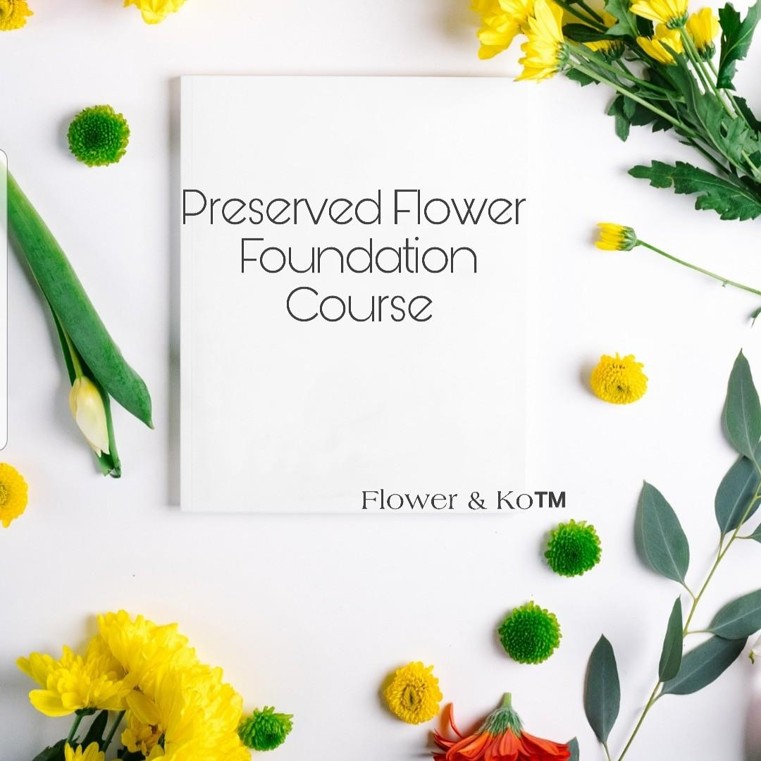 Preserved flower foundation course