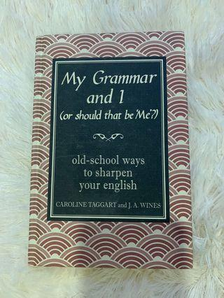 My Grammar and I (or should that be 'me'?
