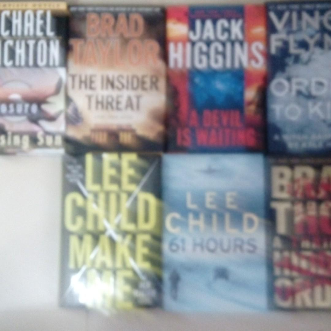 Disclosure Rising Sun by Michael Crichton ; A Devil is Waiting by Jack Higgins ; 61 Hours by Lee Child ; The Insider Threat by Brad Taylor ; Order To Kill by Vince Flynn ; Hidden  Order by Brad Thor ; Make Me by Lee Child