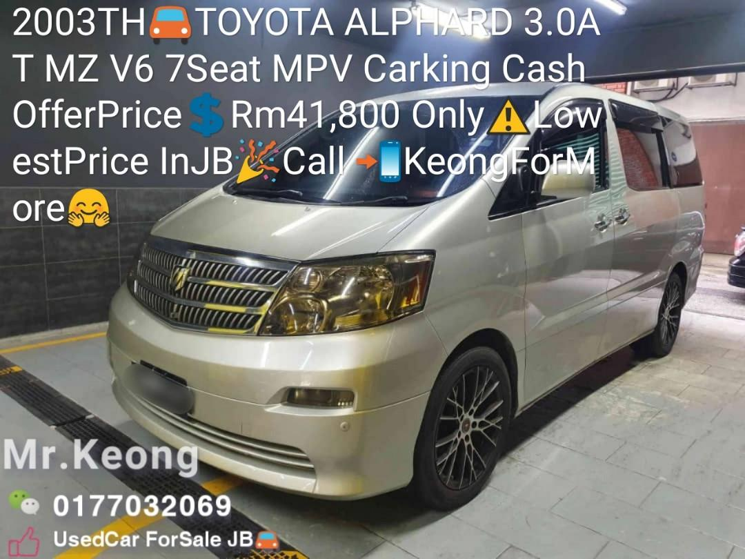 2003TH🚘TOYOTA ALPHARD 3.0AT MZ V6 7Seat MPV Carking Cash OfferPrice💲Rm41,800 Only⚠️LowestPrice InJB🎉Call 📲KeongForMore🤗
