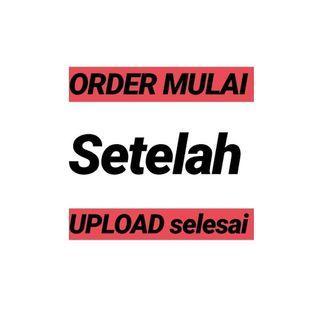 ORDER SETELAH SELESAI UPLOAD