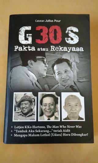 G 30 S , fakta atau rekayasa