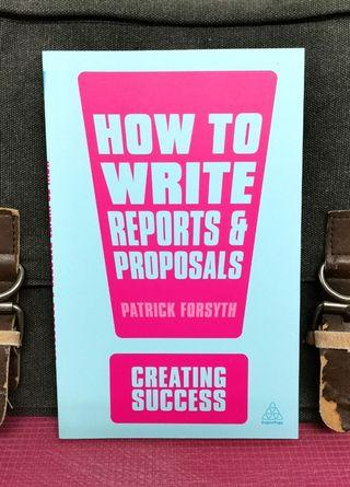 《BRAN-NEW PAPERBACK + How To Have An Effective, Impressive and Convincing Writing Techniques & Skills》Patrick Forsyth - HOW TO WRITE REPORTS & PROPOSAL: Creating Success Series
