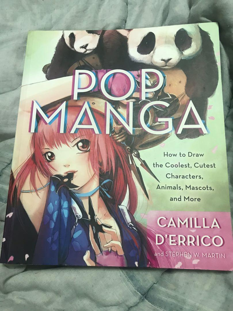 Pop Manga: How to Draw the Coolest, Cutest Characters, Animals, Mascots, and More by Camilla D'Errico