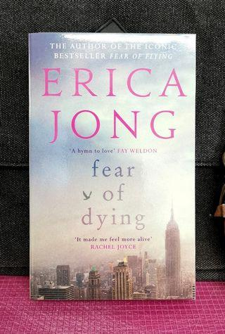 # Novel《BRAN-NEW PAPERBACK + Daring & Delightful Fiction Look At What It Really Takes To Be Human And Female In The 21st century》Erica Jong - FEAR OF DYING : A Novel