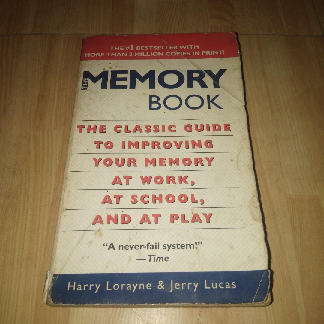 Memory Book The Classic Guide To Improving Your Memory At Work, At School, and At Play by Harry Lorayne and Jerry Lucas