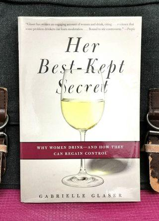 《Preloved Paperback + Exploring  The Women's Relationship With Alcohol》Gabrielle Glaser - HER BEST-KEPT SECRET : Why Women Drink-And How They Can Regain Control