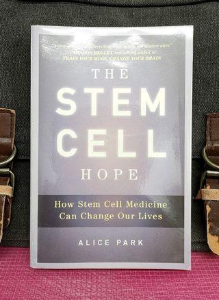 《NEW BOOK CONDITION + Explains How The Latest Achievements In Stem-Cell Research Enabled Advances Toward Eliminating Intractable Diseases》Alice Park - THE STEM CELL HOPE : How Stem Cell Medicine Can Change Our Lives