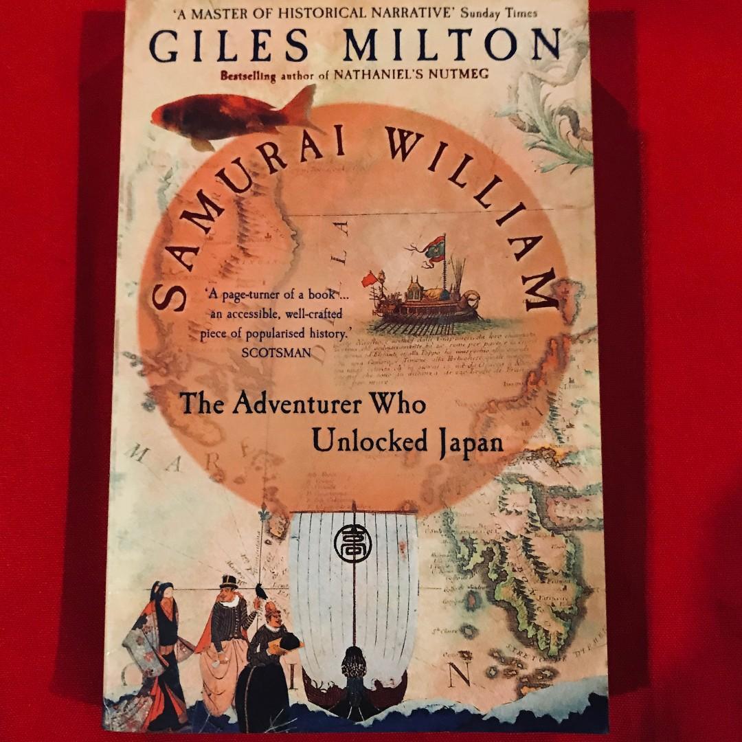 Samurai William: The Adventurer who Unlocked Japan by Giles Milton