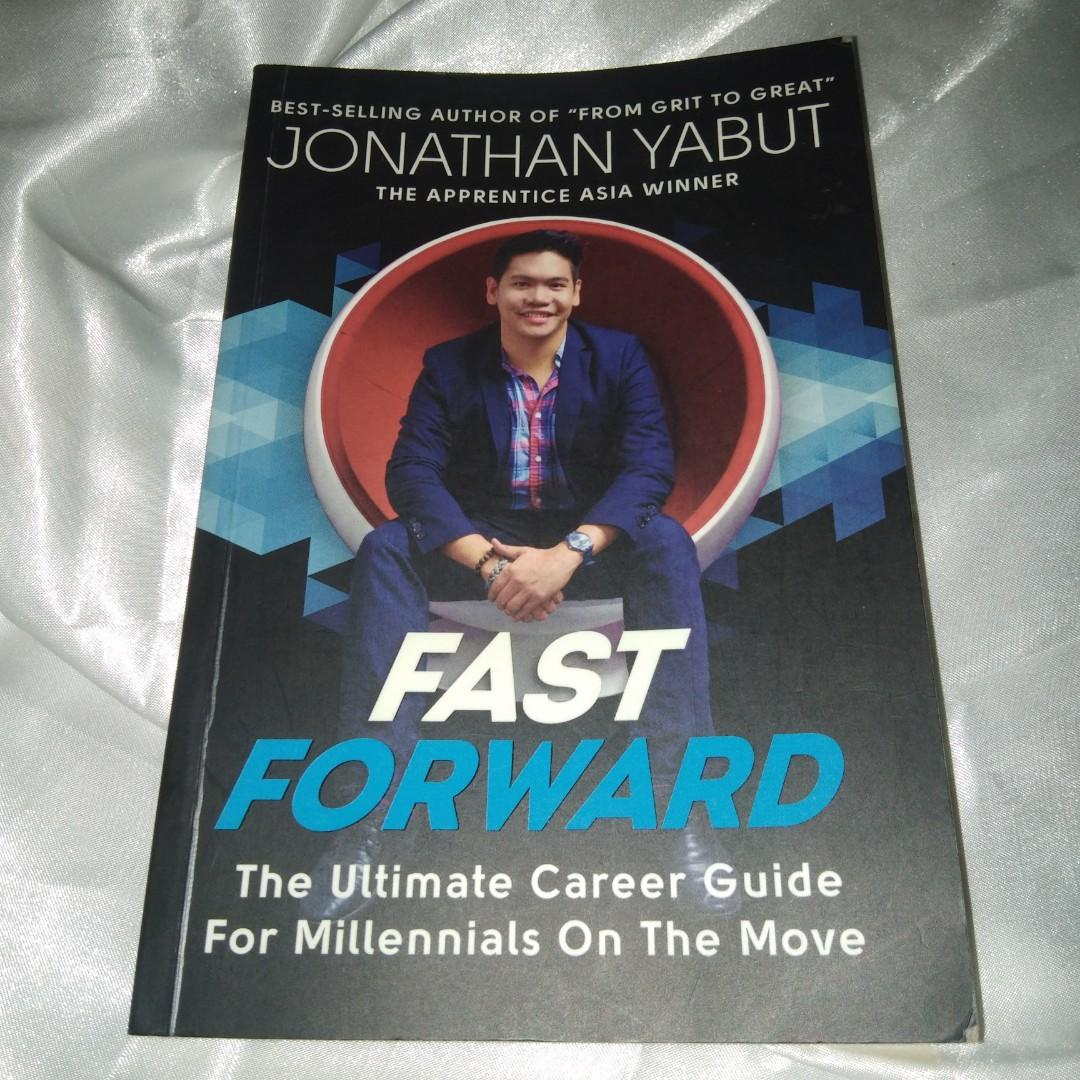 Fast Forward The Ultimate Career Guide For Millennials On the Move ny Jonathan Yabut