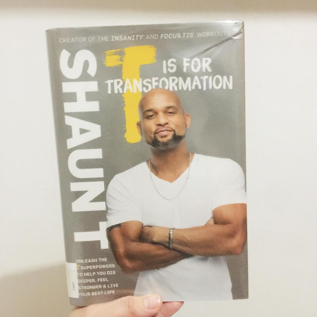 T Is for Transformation: Unleash the 7 Superpowers to Help You Dig Deeper, Feel Stronger & Live Your Best Life by Shaun T