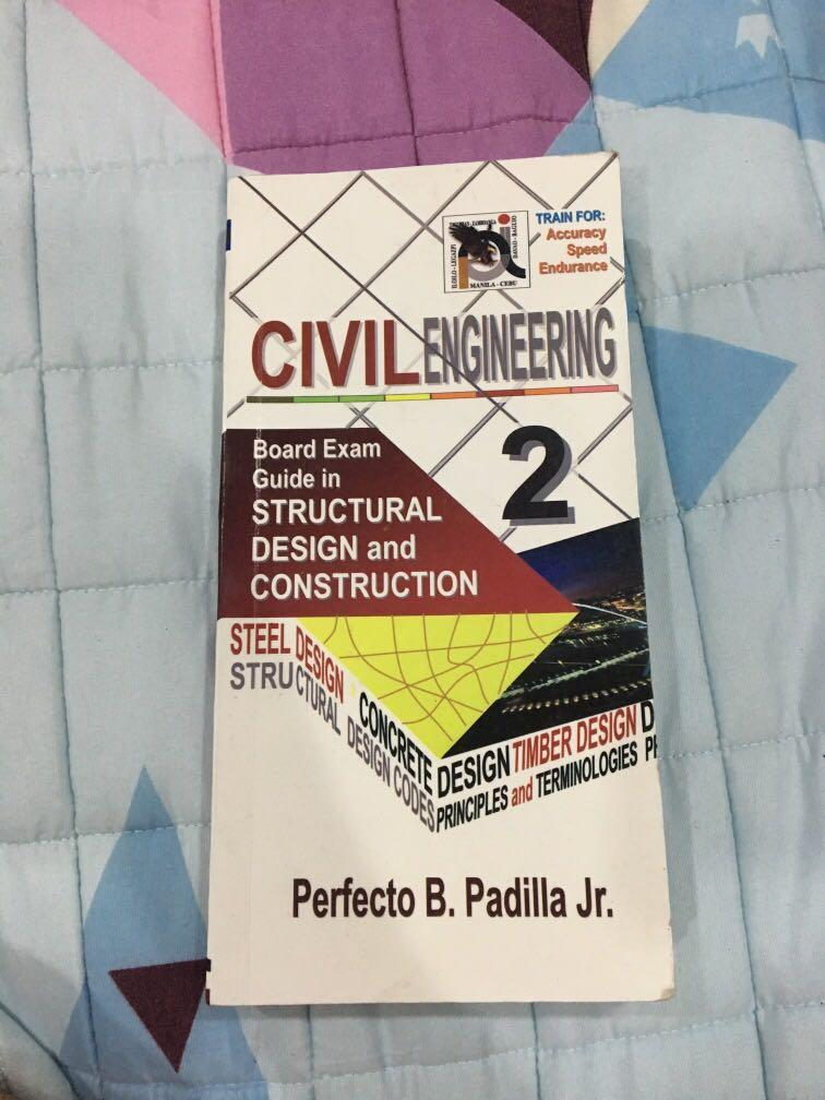 Civil engineering board exam guide in structural design and construction padilla