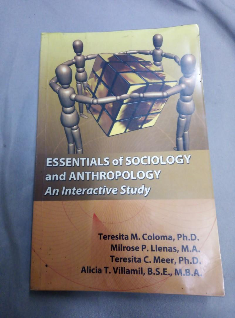 Essentials of Sociology and Anthropology - An Interactive Study. (For: SOC SCI 3 subject)