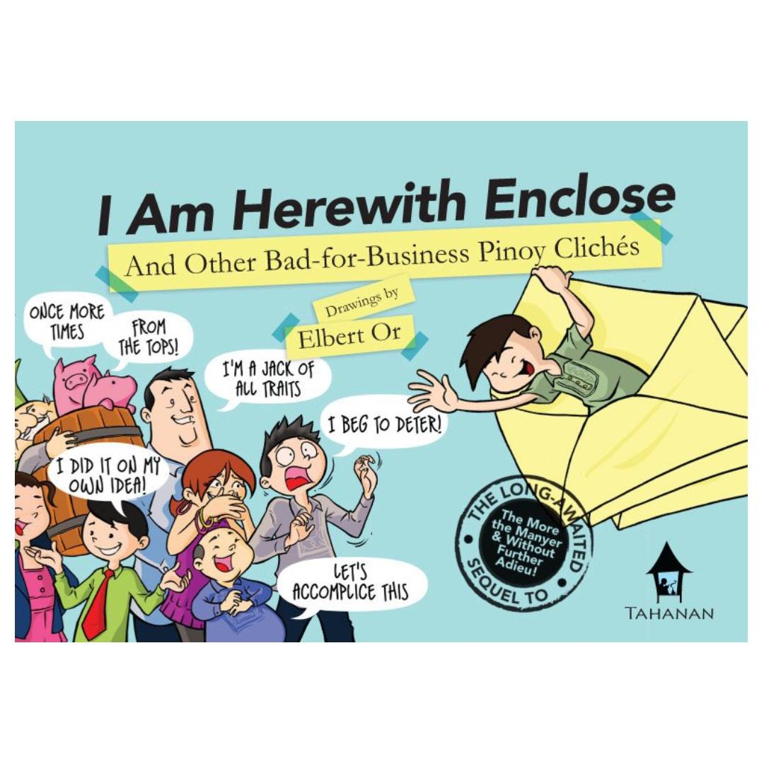 I am Here with Enclose: And Other Bad-for-Business Cliches   English   Tahanan Books   Pinoy Pop Culture