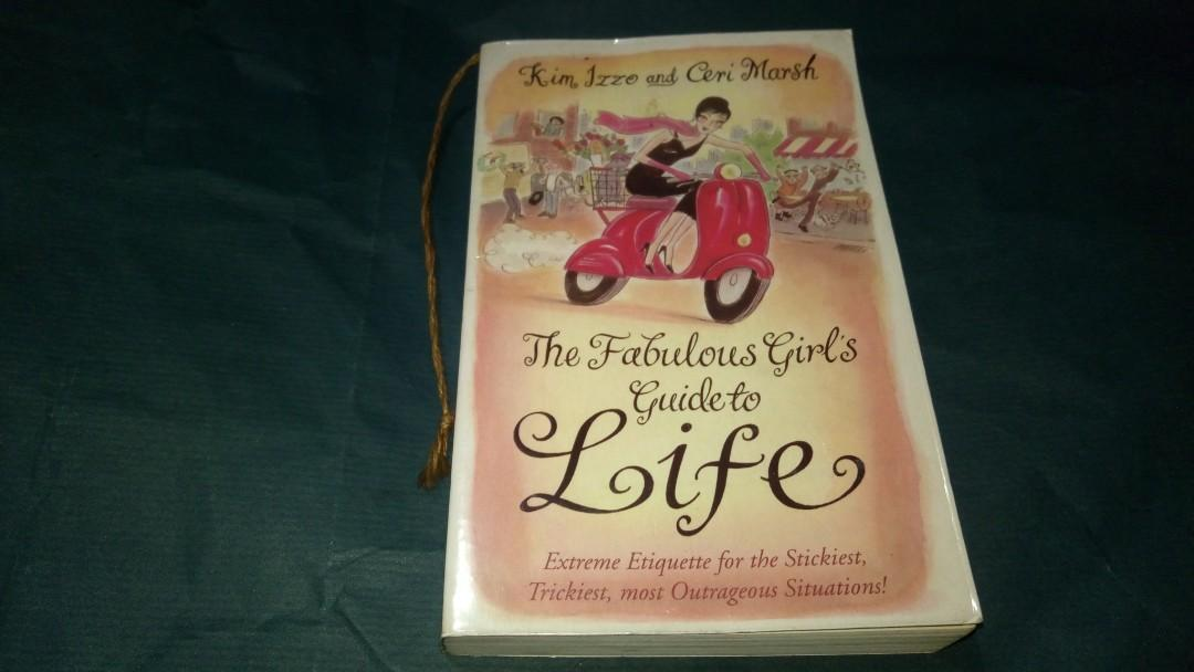 The Fabulous Girl's Guide to Life by Kim Izzo and Ceri  Marsh